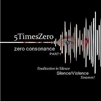 Zero Consonance, Pt. 1 (Silence/Violence)