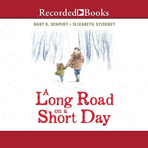 A Long Road on a Short Day Audiobook By Gary D. Schmidt, Elizabeth Stickney cover art