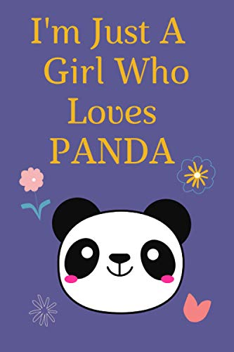 I'm Just A Girl Who Loves PANDA: Lined notebook gift girls who love panda, composition notebook gift for girls ages 8-12, Funny, Gag notebook gift for school, home or work