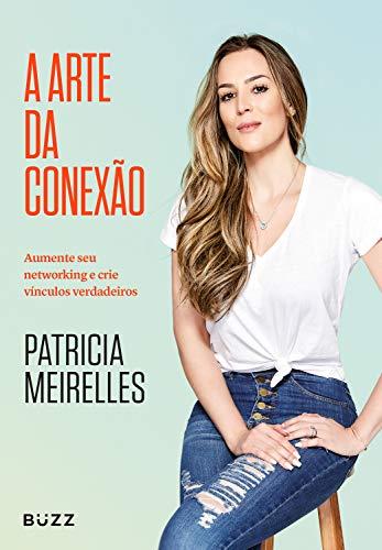 A arte da conexão: Aumente seu networking e crie vínculos verdadeiros (Portuguese Edition)
