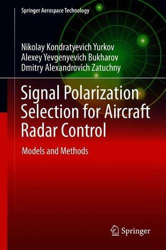 Signal Polarization Selection for Aircraft Radar Control: Models and Methods (Springer Aerospace Technology)