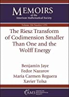 The Riesz Transform of Codimension Smaller Than One and the Wolff Energy (Memoirs of the American Mathematical Society)