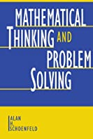 Mathematical Thinking and Problem Solving (Studies in Mathematical Thinking and Learning Series)