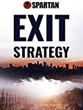 Spartan: Exit Strategy