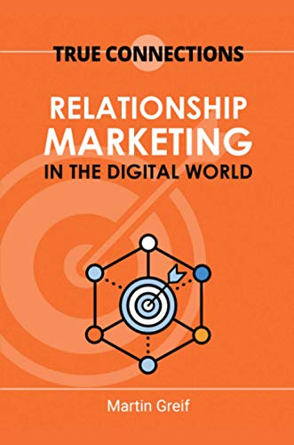 True Connections: Relationship Marketing in the Digital World