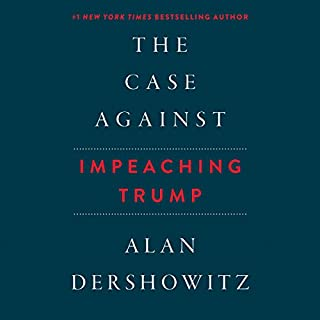 The Case Against Impeaching Trump                   Auteur(s):                                                                                                                                 Alan Dershowitz                               Narrateur(s):                                                                                                                                 Lawrence Richardson                      Durée: 5 h et 10 min     3 évaluations     Au global 4,3
