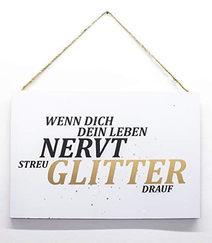 MichelToys Holz-Schild zum Hängen, Wenn Dich Dein Leben nervt streu Glitter Drauf, 30x20cm Deko-Schild