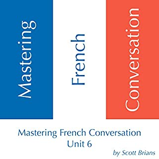Mastering French Conversation, Unit 6 cover art