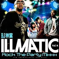 Illmatic -Rock The Party Mixxx!!!- Vol.14 / DJ 神葉
