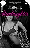 Milking the Stepdaughter: Need to be milked Book 5