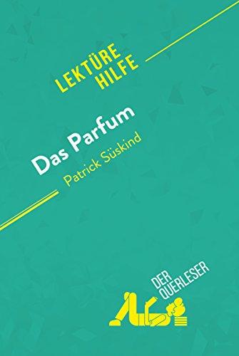 Das Parfum von Patrick Süskind (Lektürehilfe): Detaillierte Zusammenfassung, Personenanalyse und Interpretation