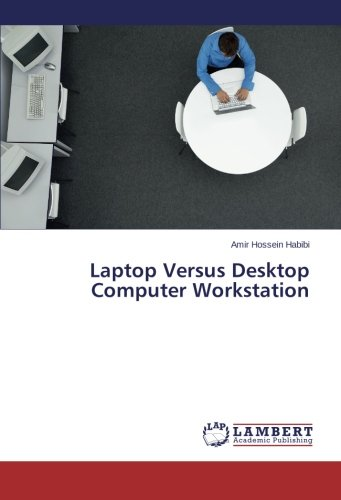 Laptop Versus Desktop Computer Workstation