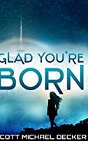 Glad You're Born (Alien Mysteries Book 2)