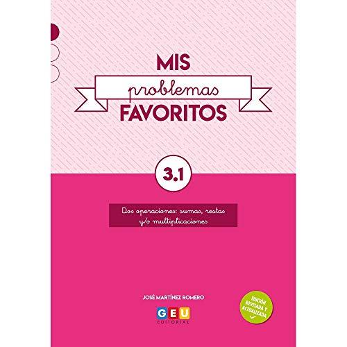 Mis Problemas favoritos repaso 3º Educación Primaria Cuadernillo 3.1: mejora la Resolución De Problemas |Editorial Geu