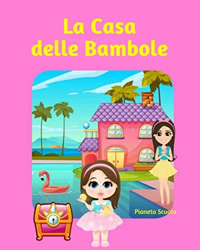 La Casa delle Bambole: Ediz. illustrata a colori - Libro interattivo: scopri la casa delle bambole e gioca con loro (+ 4) - Libro casa delle bambole