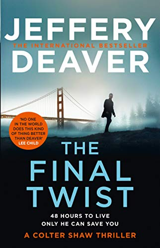 The Final Twist: A riveting new thriller from the Sunday Times bestselling author of The Goodbye Man (Colter Shaw Thriller, Book 3) (English Edition)