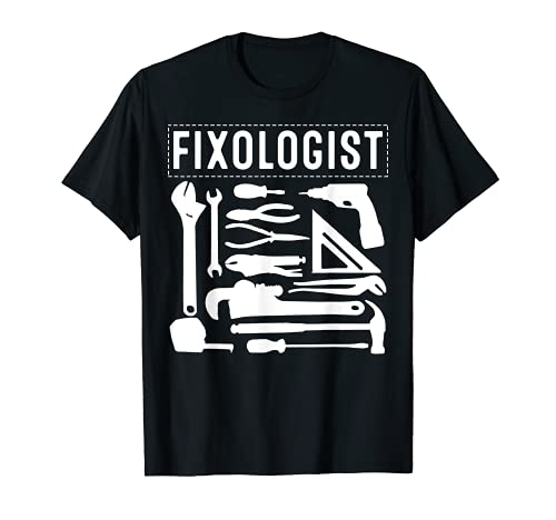 Divertido Fixologist Gift Cool Handyman carpintero hombres mujeres DIY Camiseta
