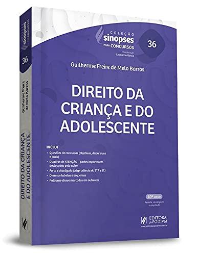 Sinopses Para Concursos – Volume 36 - Direito Da Criança E Do Adolescente (eca) - 10ª Edição (2021)
