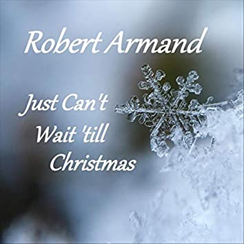 Just Can't Wait 'till Christmas