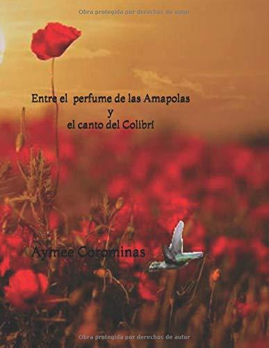 Entre el perfume de las Amapolas y el canto del Colibrí