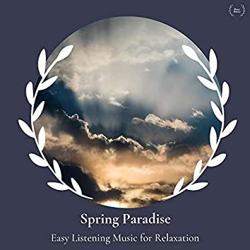 Spring Paradise - Easy Listening Music For Relaxation