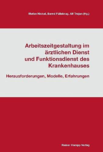 Arbeitszeitgestaltung im ärztlichen Dienst und Funktionsdienst des Krankenhauses: Herausforderungen, Modelle, Erfahrungen