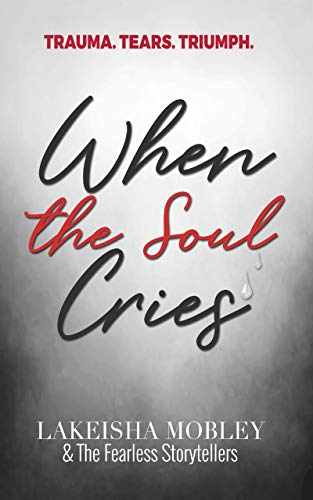 When the Soul Cries: Trauma. Tears. Triumph. - High Price Tags