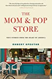 Image of The Mom & Pop Store: True Stories from the Heart of America
