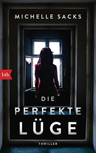 Die perfekte Lüge: Thriller