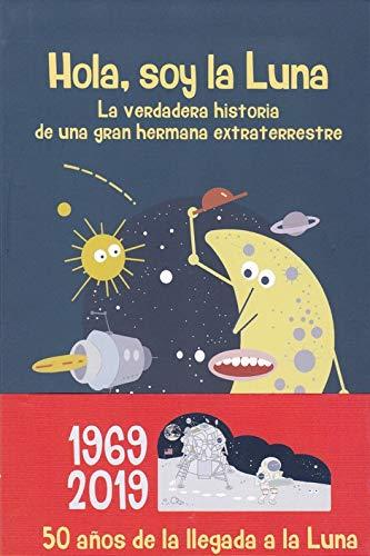 HOLA, SOY LA LUNA: La verdadera historia de una gran hermana extraterrestre: 5