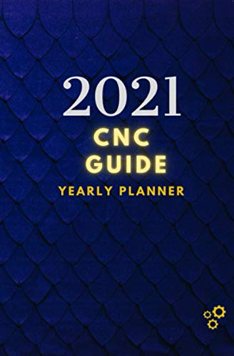 2021 CNC Guide and Planner for Engineers: Notebook For CNC Programmers and operators, Yearly Planner with Daily Tabs, January 2021 - December 2021. (CNC Accessories and Aids)