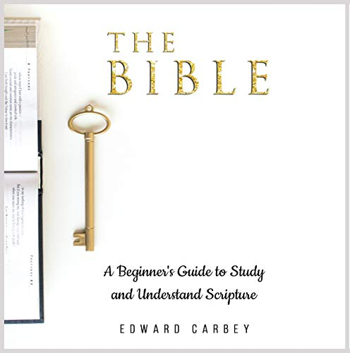 The Bible: A Beginner's Guide to Study and Understand Scripture cover art