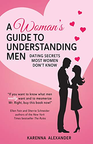 A Woman's Guide to Understanding Men: Dating Secrets Most Women Don't Know (English Edition)