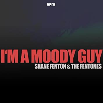 I'm a Moody Guy