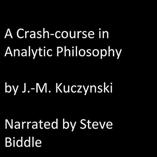 A Crash Course in Analytic Philosophy audiobook cover art