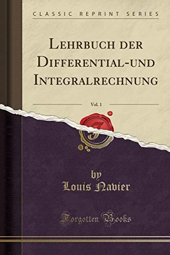 Lehrbuch der Differential-und Integralrechnung, Vol. 1 (Classic Reprint)