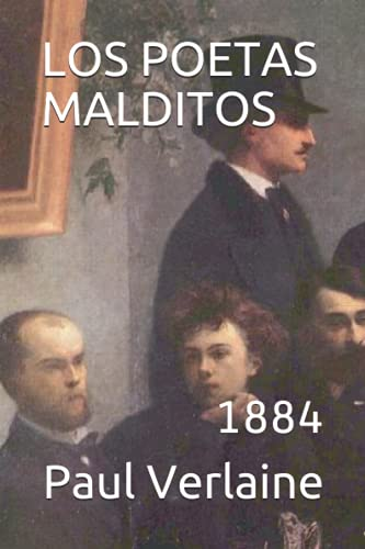 LOS POETAS MALDITOS: 1884