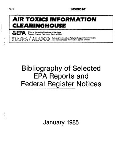 Bibliography Of Selected Epa Reports And Federal Register Notices (English Edition)