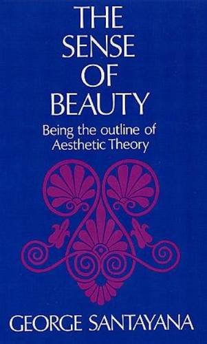 The Sense of Beauty: Being the Outline of Aesthetic Theory