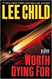 Worth Dying For by Lee Child (2010-10-19) - Delacorte Press - 19/10/2010