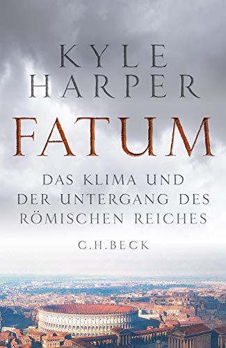 Fatum: Das Klima und der Untergang des Römischen Reiches