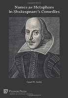 Names as Metaphors in Shakespeare's Comedies (Series in Literary Studies)