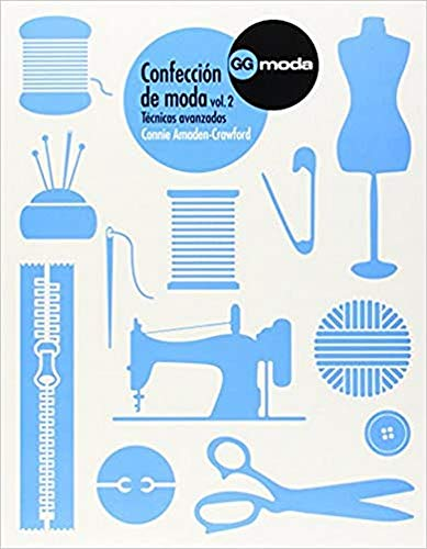 Confección de moda. Vol.2: Técnicas avanzadas (GGmoda)