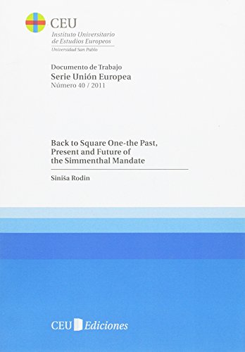 Back to square one-the past, present and future of the simmenthal mandate: 40 (Documentos de Trabajo del Instituto Universitario de Estudios Europeos ... CEU San Pablo. Serie Unión Europea)