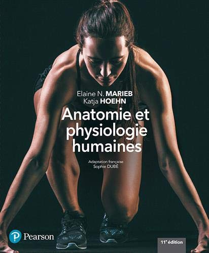 ANATOMIE ET PHYSIOLOGIE HUMAINES 11e édition + MonLab