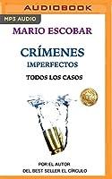 Crimenes Imperfectos: Todos Los Casos (Crímenes Imperfectos)