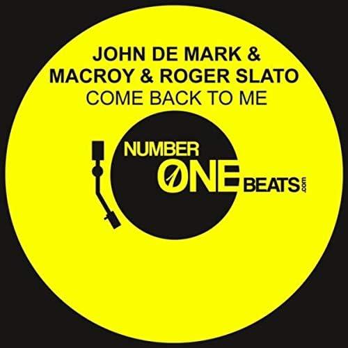 John De Mark, Macroy & Roger Slato