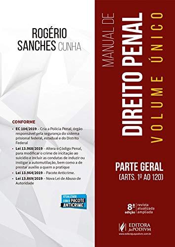 Manual de Direito Penal: Parte Geral (arts. 1º ao 120)
