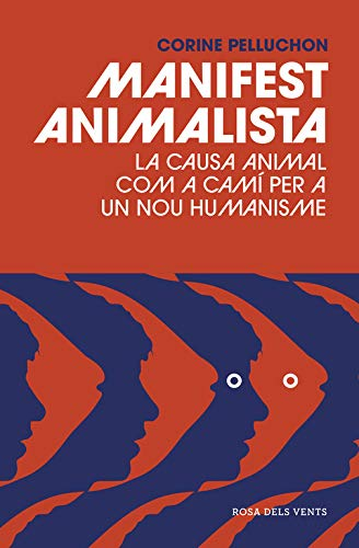 Manifest animalista: La causa animal com a camí per a un nou humanisme (Divulgació)