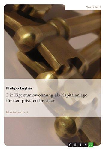 Die Eigentumswohnung als Kapitalanlage für den privaten Investor